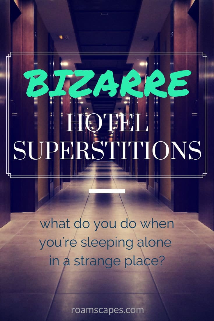 Believer or not, these hotel superstitions may give you peace of mind - especially when sleeping alone in a room with serious negative vibes!
