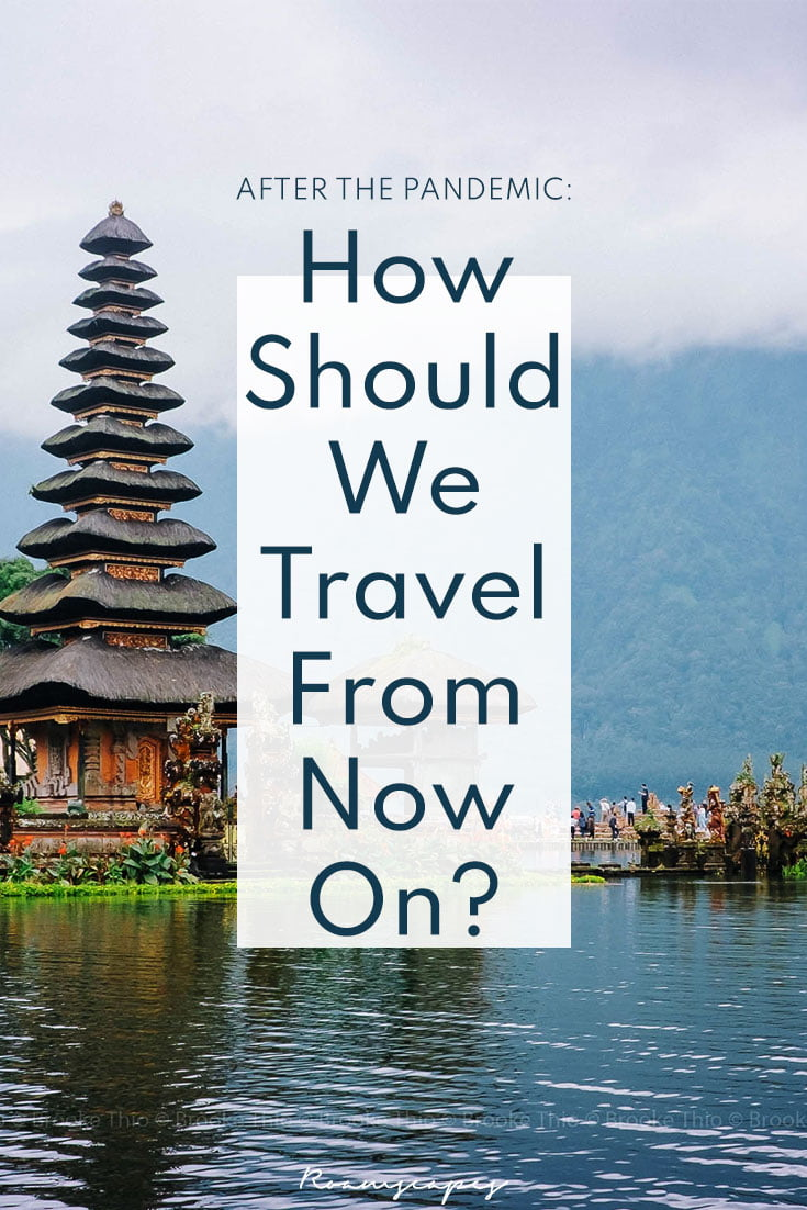 Pin this article. After the Pandemic: How Should We Travel From Now On?